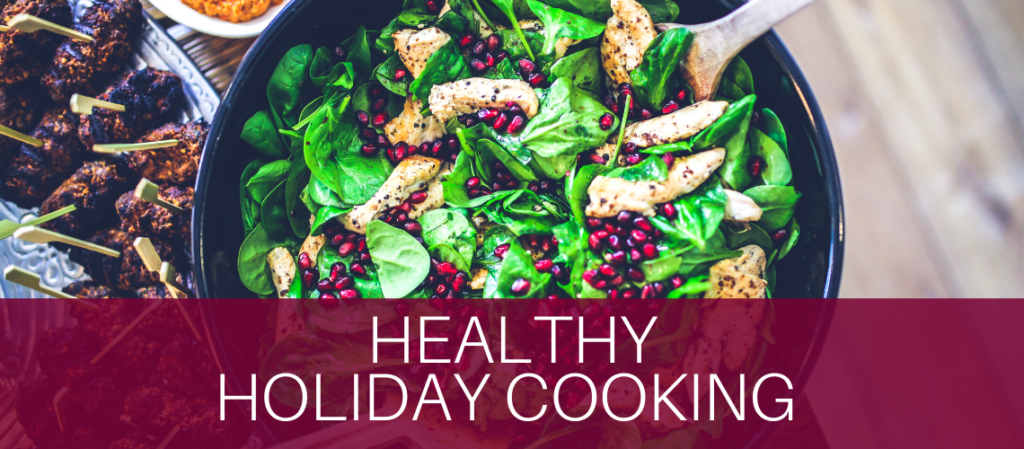 Healthy holiday cooking with delicious, nutritious, simple to make, and hearty recipes.