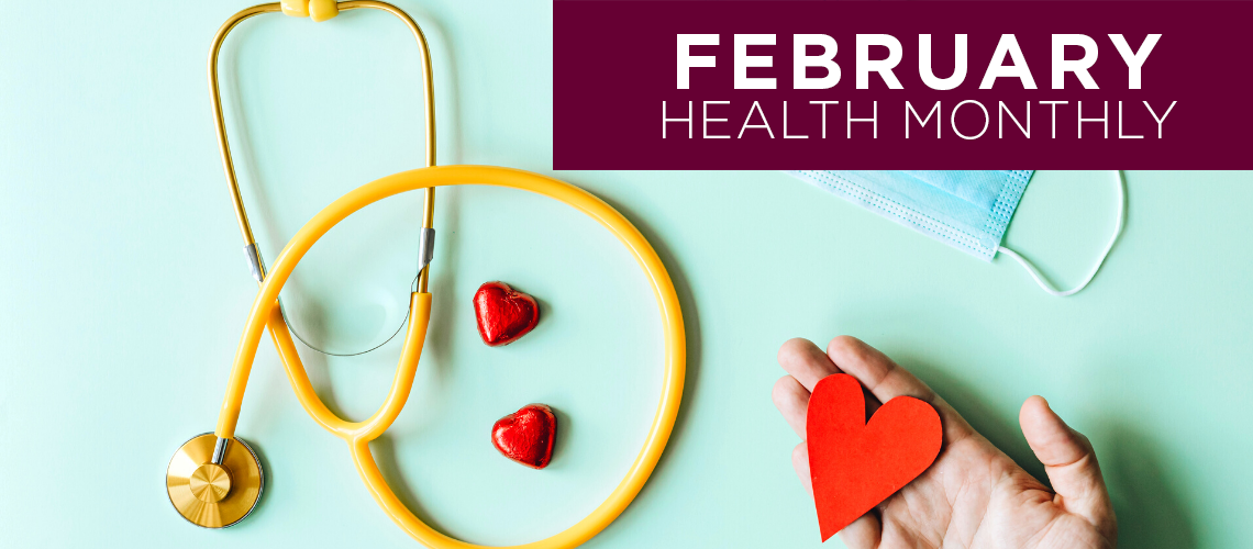 RMG February Newsletter. Health Monthly helps patients navigate healthcare by providing useful, up-to-date information on health topics, events, and much more.