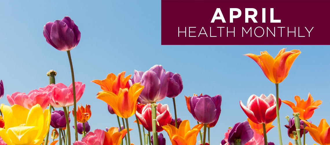 Field of tulips. April Health Monthly Newsletter.