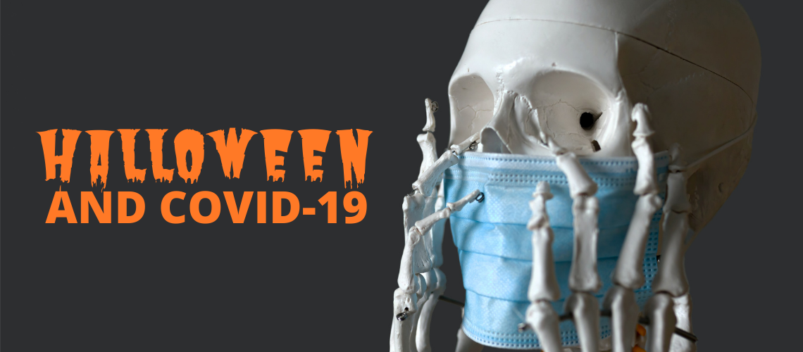 Halloween and COVID-19. Don't let COVID-19 scare you from having a fun Halloween. Ideas and recommendations for a fun and safe Halloween during COVID-19.